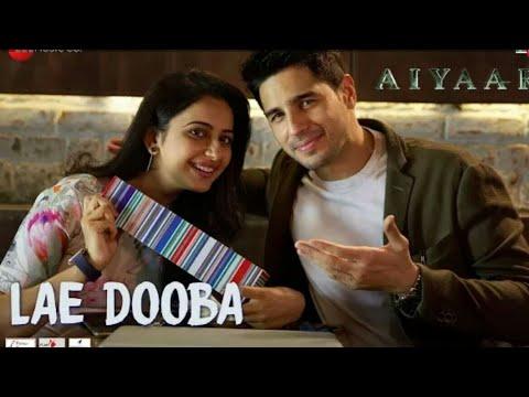 LAE Dooba - Aiyaary | Sidharth Malhotra, Rakul Preet |Sunidhi Chauhan |Rochak Kohli |Manoj Muntashir