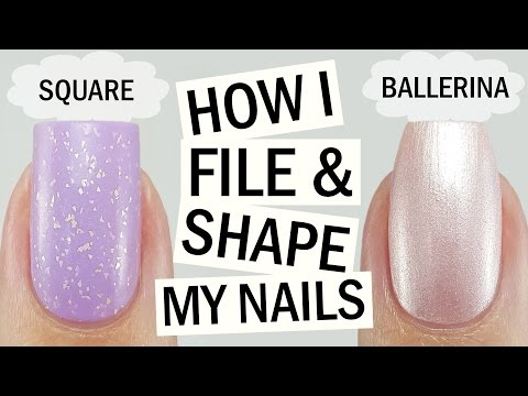 How I File & Shape My Nails | Square & Ballerina Shape