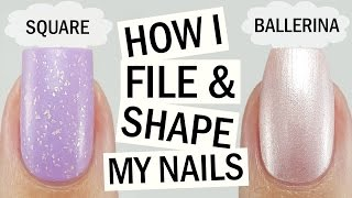 How I File & Shape My Nails | Square & Ballerina Shape