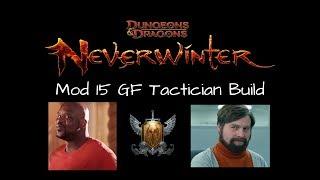 Neverwinter -  GF Tactician Build for Mod 15 (High Buff/'High' DPS) 2018