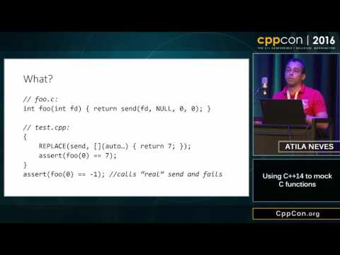 "CppCon 2016: Atila Neves ""Using C++14 to mock C functions"""