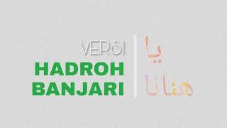Shalawat Ya Hanana Versi Hadroh Banjari