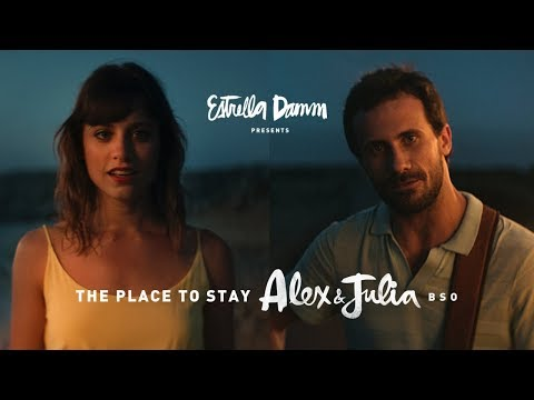 "[BSO] ""The Place to Stay"" d'""Àlex i Júlia"". Estrella Damm 2018"