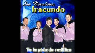 Los Herederos Iracundos - Te lo pido de rodillas