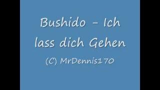 Bushido - Ich lass dich gehen