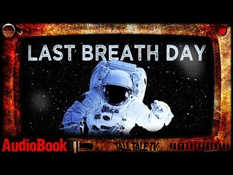 Last Breath Day 🎙️ Space SciFi Short Story 🎙️ by Stephen G Parks
