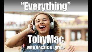 "TobyMac ""Everything"" with Vocals & Lyrics"