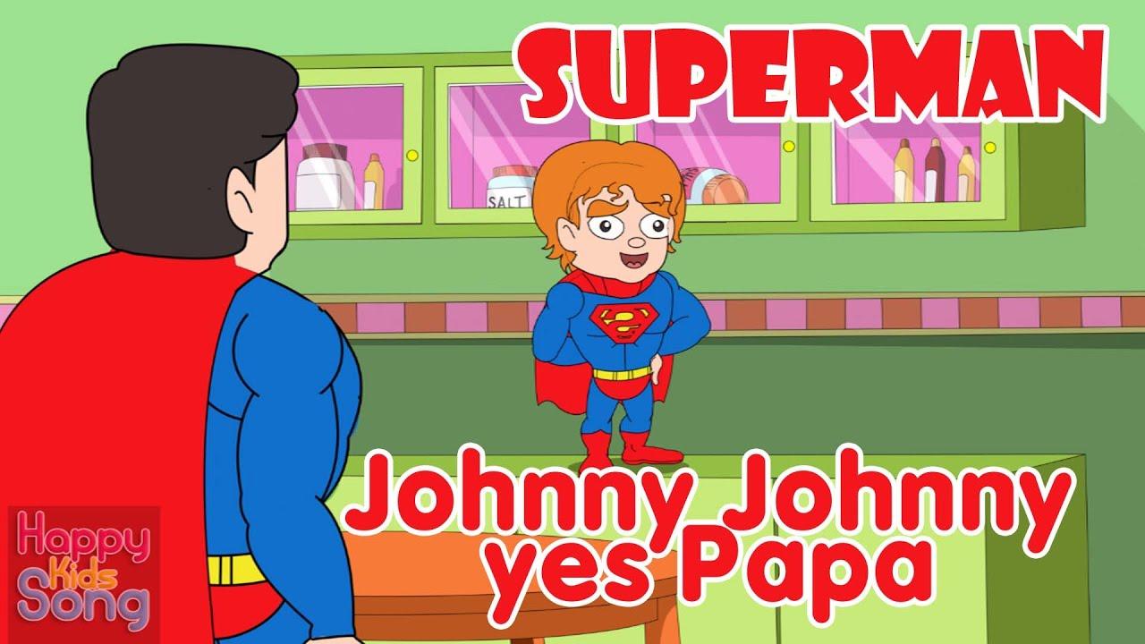 SUPERMAN Johnny Johnny Yes Papa - | With Lyrics | Happy ...