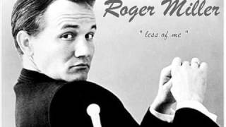 Watch Roger Miller Less Of Me video