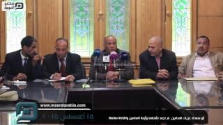 مصر العربية |  أبو سعدة: حريات المحامين  لم تجمد نشاطها وأزمة المحامين والقضاة مفتعلة