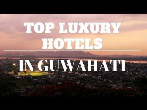 Top Luxury hotels in Guwahati,Assam