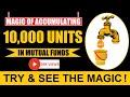 Magic of Accumulating 10,000 Units in Mutual Funds!🔥🔥🔥
