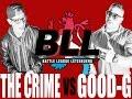BLL XMAS - THE CRIME vs GOOD G