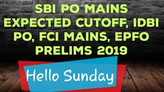 SBI PO MAINS EXPECTED CUTOFF /IDBI PO/FCI MAINS/EPFO 2019