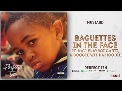 Mustard – Baguettes in the Face Ft. NAV, Playboi Carti, A Boogie wit da Hoodie (Perfect 10)