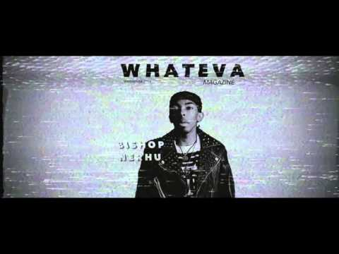 "Bishop Nehru - ""It's Whateva"" (Official Video)"