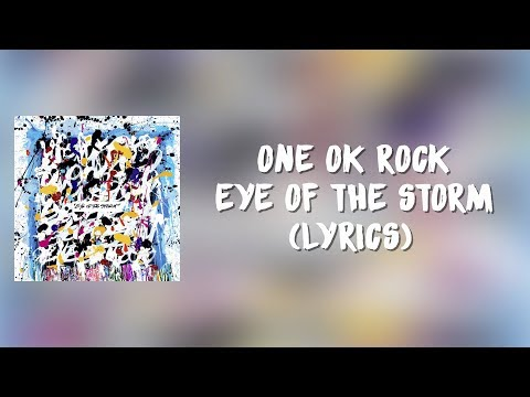 One Ok Rock-Eye Of The Storm (Lyrics)