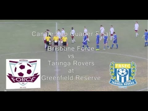 Canale Cup Qtr Final: Brisbane Force vs Taringa Rovers