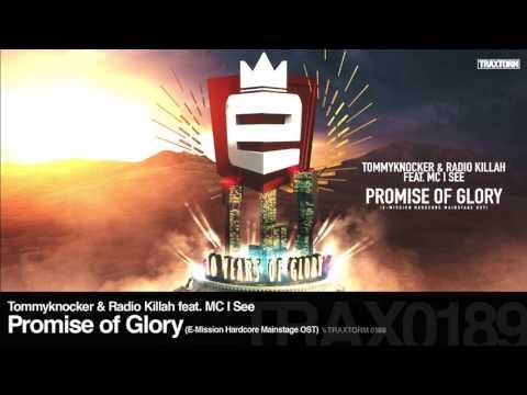 Tommyknocker & Radio Killah feat. MC I See - Promise of Glory (E-Mission Hardcore Mainstage OST)