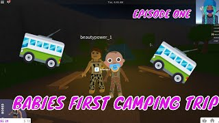 BABIES FIRST CRAZY CAMP TRIP/HOLIDAY//ROBLOX ROLEPLAY #1