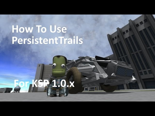 How To Use the PersistentTrails Mod for KSP 1.0.x