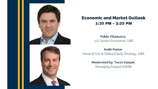 Economic and Market Outlook with Pablo Villanueva and Keith Parker