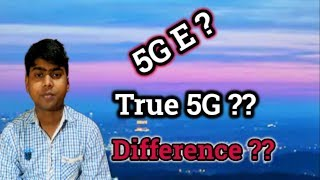 '5G E' and 'True 5G' ➡ Which One Is Real 5G & What is The Difference ??