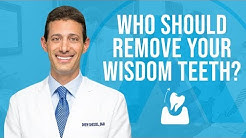 Who Should Remove Wisdom Teeth: An Oral Surgeon or  General Dentist?