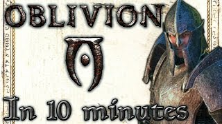 elder scrolls iv oblivion in under 10 minutes tutorial