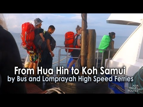 From Hua Hin to Koh Samui by Bus and Lomprayah High Speed Ferries