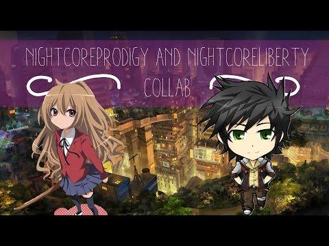 Nightcore | Collab with NightcoreProdigy and NightcoreLiberty! | Part 2