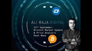 Daily: Bitcoin Market Update Price Analysis, Dash News - 23rd September