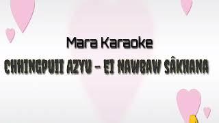 Mara Karaoke - Chhingpuii Azyu - Ei nawbaw sâkhana