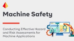 Conducting Effective Hazard and Risk Assessments for Machine Applications