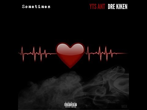 YTS Ant - Sometimes Ft. Dre Kiken (Official Audio)