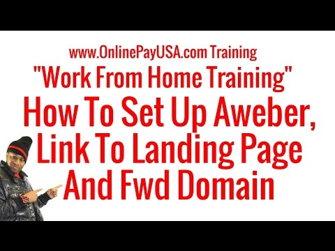 How To Set Up Aweber, Link To Landing Page And Fwd Domain