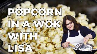 Lisa McManus Makes Popcorn in a Wok