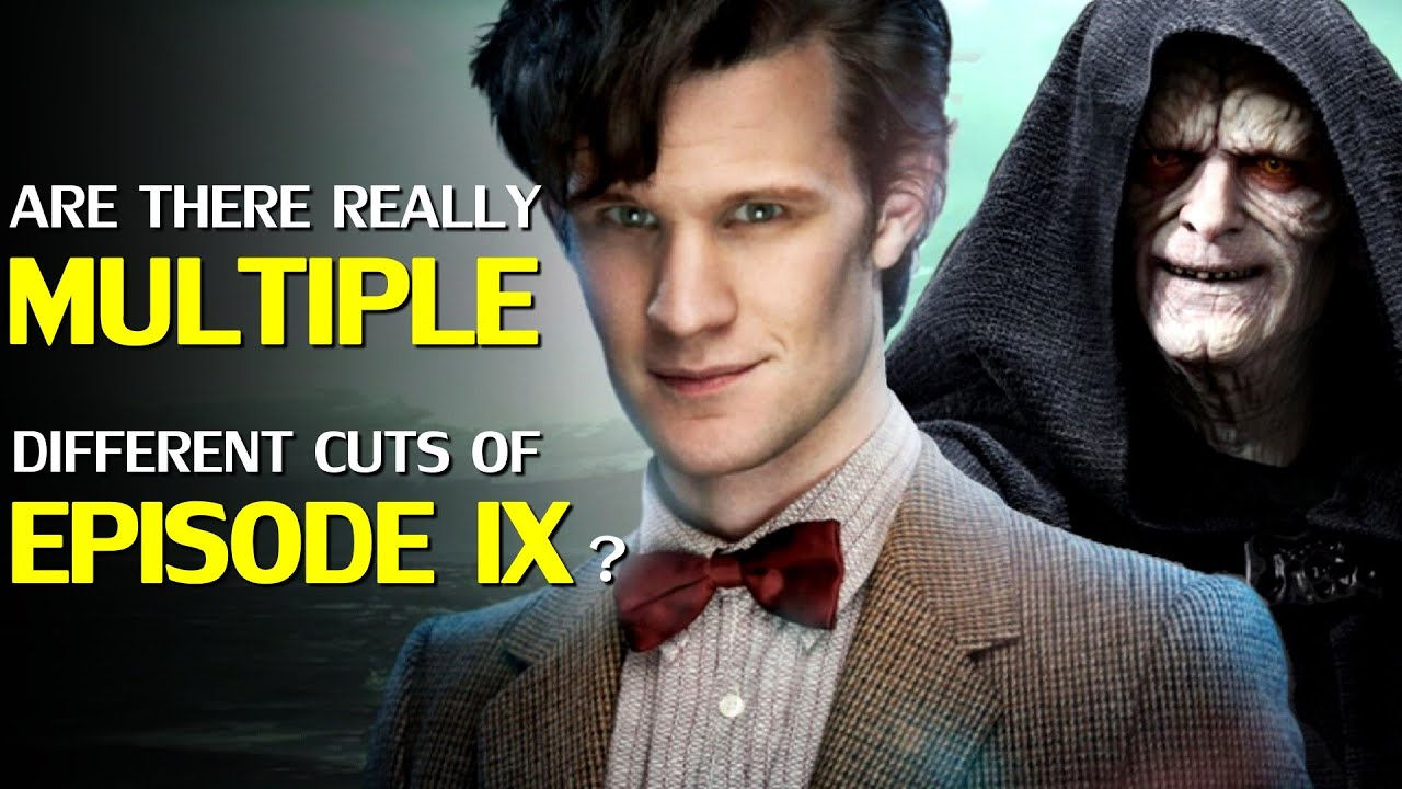 "Did Reshoots lead to MULTIPLE ""Snyder Cuts"" of STAR WARS Episode IX; even one with Matt Smith?"