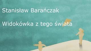 """05. Stanisław Barańczak """"Widokówka z tego świata"""". Wiersz przydatny na maturze z języka polskiego."""