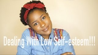 Life Talk: Dealing With Low Self-esteem!!!|EyesOnMyPrize