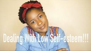 Life Talk: Dealing With Low Self-esteem!!!|Mona B.