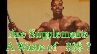Are Supplements a Waste of Money?  - Leroy Colbert: Bodbybuilding HOF