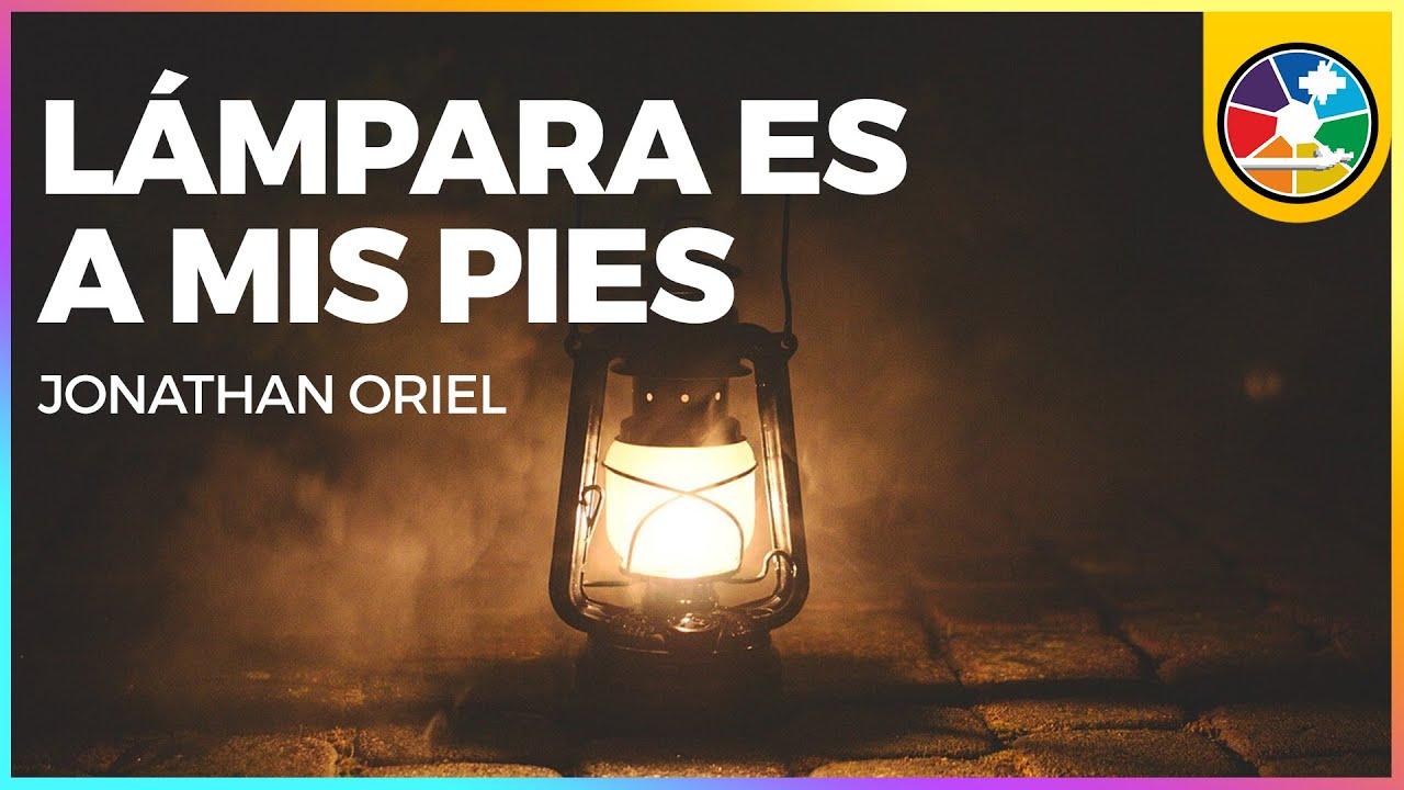 Lampara es a mis Pies | Jonathan Oriel