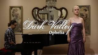 Dark Valley - OPHELIA (Classical Crossover)