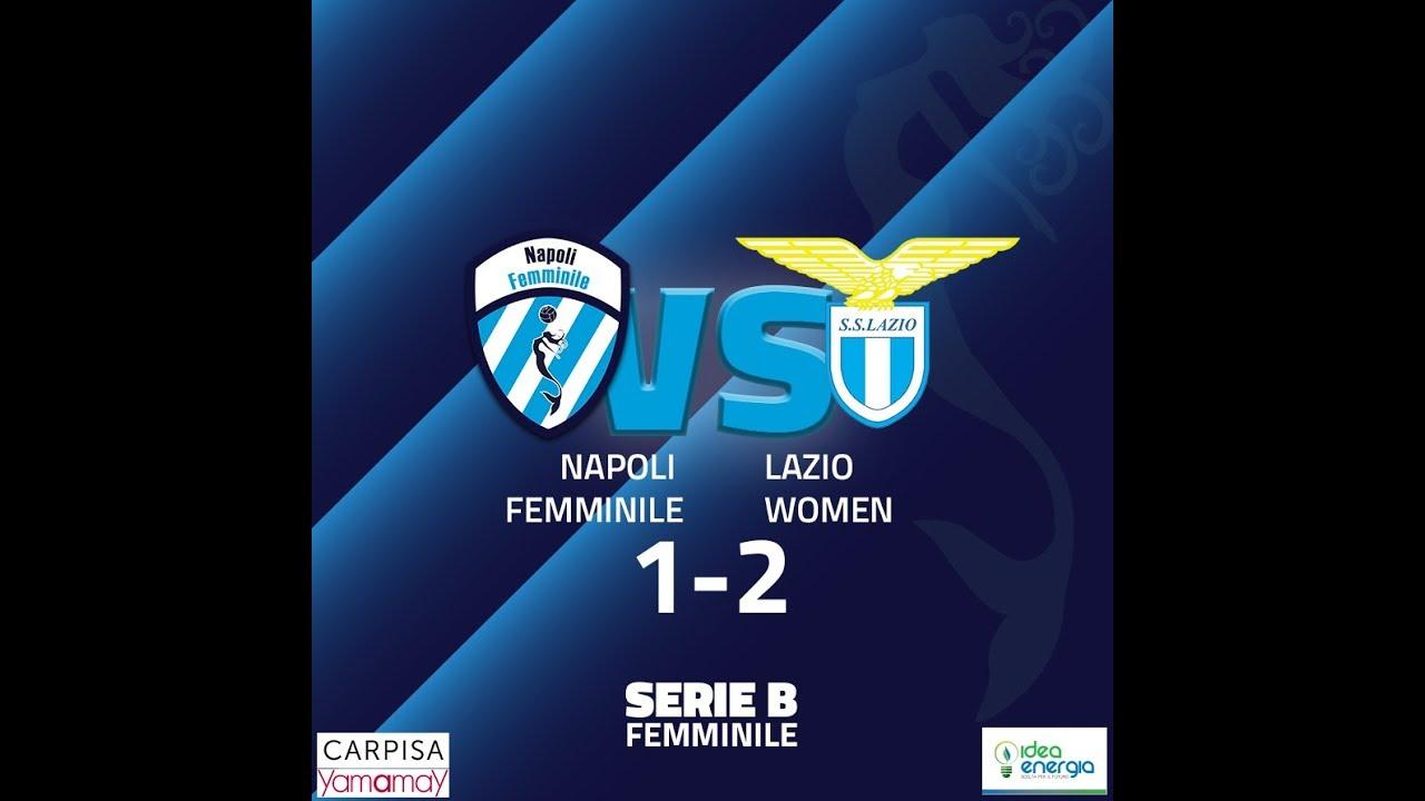 Serie B - Napoli Femminile vs Lazio Women