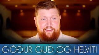 Apologia #13 - Afhverju myndi góður Guð senda fólk til helvítis?