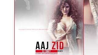 Aaj Zid Aksar 2 DJ SNKY REMIX.mp3