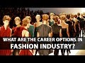 What are The Career Options in Fashion Industry?