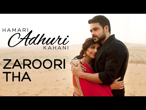 Hamari Adhuri Kahani - Zaroori Tha | Song Video |...