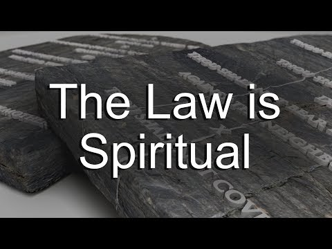 The Law Is Spiritual